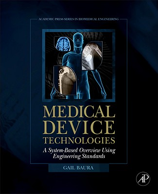 Medical Device Technologies By Baura, Gail