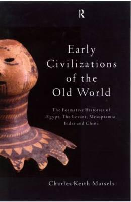 Early Civilizations of the Old World By Maisels, Charles Keith